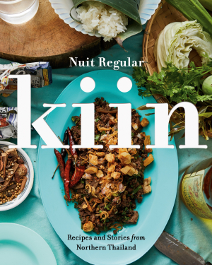 Kiin by Nuit Regular: Recipes and Stories from Northern Thailand