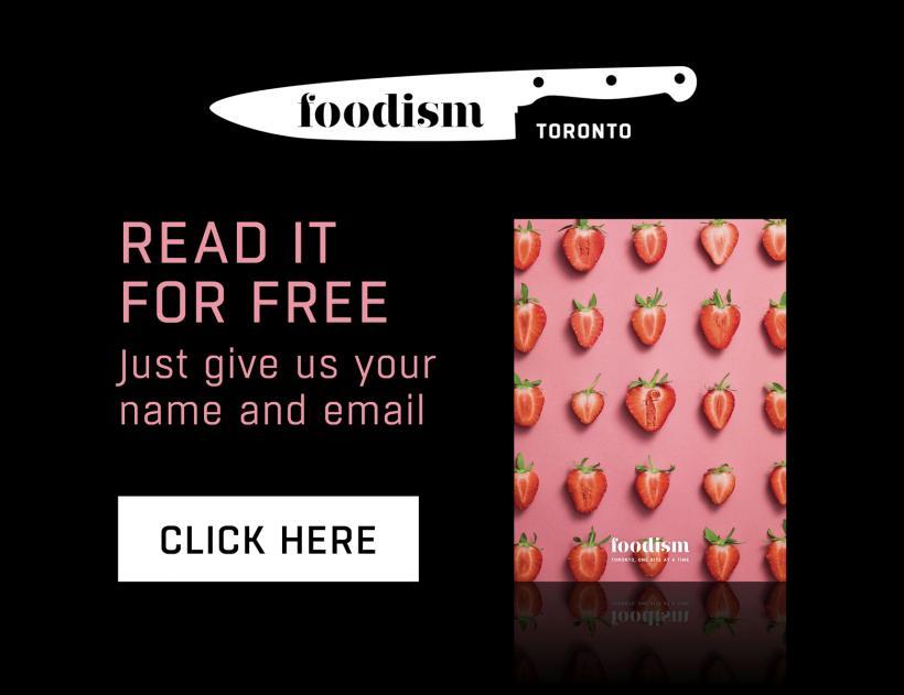 Foodism Toronto Issue 6